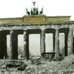 Spiritual Blindness and the Twilight of the West - Weekly Blog Post by Dr. Craig Biehl - Brandenburg Gate with war-ruined foreground